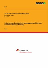Is the German Constitution a consequence resulting from Germany's history? An essay