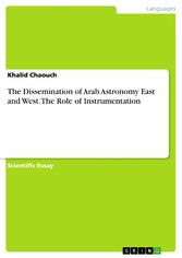 The Dissemination of Arab Astronomy East and West. The Role of Instrumentation