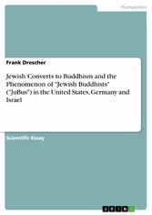 Jewish Converts to Buddhism and the Phenomenon of 'Jewish Buddhists' ('JuBus') in the United States, Germany and Israel