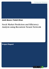 Stock Market Prediction and Efficiency Analysis using Recurrent Neural Network