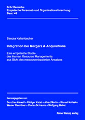 Integration bei Mergers & Acquisitions - Eine empirische Studie des Human Resource Managements aus Sicht des ressourcenbasierten Ansatzes