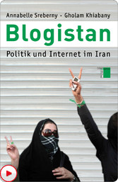 Blogistan - Politik und Internet in Iran