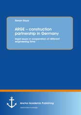 ARGE - construction partnership in Germany: legal issues in cooperation of different engineering firms