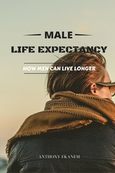 Male Life Expectancy - How Men Can Live Longer