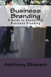 Business Branding - A Guide to Successful Business Branding