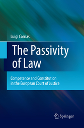 The Passivity of Law - Competence and Constitution in the European Court of Justice